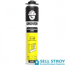Клей-пена Grover FX-45 полиуретановая 718 мл (шт.)